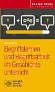 Cover-Bild zu Begriffslernen und Begriffsarbeit im Geschichtsunterricht von Sauer, Michael