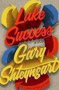 Cover-Bild zu Shteyngart, Gary: Lake Success (eBook)