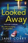 Cover-Bild zu Corry, Jane: I looked Away (eBook)