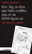 Cover-Bild zu Der Tag, an dem uns Vater erzählte, dass er ein DDR-Spion sei (eBook) von Raufeisen, Thomas