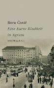 Cover-Bild zu Eine kurze Kindheit in Agram von Cosic, Bora