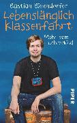 Cover-Bild zu Lebenslänglich Klassenfahrt von Bielendorfer, Bastian