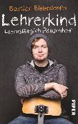 Cover-Bild zu Lehrerkind von Bielendorfer, Bastian