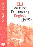 Cover-Bild zu ELI Picture Dictionary English Junior. Activity Book von Olivier, Joy