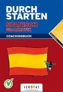 Cover-Bild zu Durchstarten Spanisch Grammatik von Bauer, Reinhard