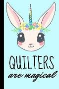 Cover-Bild zu Quilters Are Magical: Unicorn Craft Knitting Quilt-Makers Sewing Homework Book Notepad Notebook Composition and Journal Gratitude Diary Gunn von Designs, Retrosun