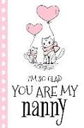 Cover-Bild zu I'm So Glad You Are My Nanny: Cute Cat Kitten Perfect for Notes, Journaling, Mother's Day and Christmas Gifts Book Notepad Notebook Composition and von Designs, Retrosun