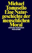 Cover-Bild zu Eine Naturgeschichte der menschlichen Moral von Tomasello, Michael