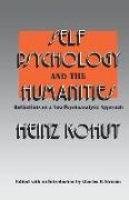 Cover-Bild zu Self Psychology and the Humanities: Reflections on a New Psychoanalytic Approach von Kohut, Heinz