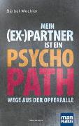 Cover-Bild zu Mein (Ex-)Partner ist ein Psychopath von Mechler, Bärbel