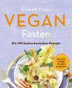 Cover-Bild zu Vegan Fasten - Die 100 besten basischen Rezepte von Fischer, Elisabeth