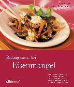 Cover-Bild zu Richtig essen bei Eisenmangel (eBook) von Fischer, Elisabeth