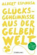 Cover-Bild zu Glücksgeheimnisse aus der gelben Welt von Espinosa, Albert