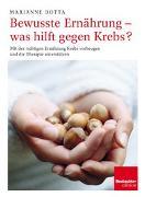 Cover-Bild zu Bewusste Ernährung - was hilft gegen Krebs? von Botta, Marianne