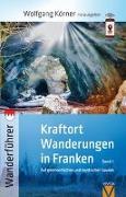 Cover-Bild zu Kraftortwanderungen in Franken von Schütz, Dunja