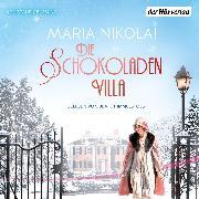 Cover-Bild zu Die Schokoladenvilla (Audio Download) von Nikolai, Maria