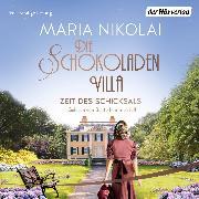 Cover-Bild zu Die Schokoladenvilla - Zeit des Schicksals (Audio Download) von Nikolai, Maria