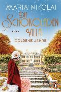 Cover-Bild zu Die Schokoladenvilla - Goldene Jahre (eBook) von Nikolai, Maria