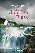 Cover-Bild zu Am dunklen Fluss (eBook) von Romer, Anna