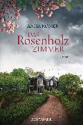 Cover-Bild zu Das Rosenholzzimmer (eBook) von Romer, Anna