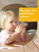 Cover-Bild zu Übungen des praktischen Lebens für Kinder unter 3 Jahren von Bläsius, Jutta