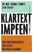Cover-Bild zu Klartext: Impfen! - Ein Aufklärungsbuch zum Schutz unserer Gesundheit (eBook) von Schmitz, Dr. Thomas