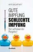 Cover-Bild zu Gute Impfung - Schlechte Impfung von Ehgartner, Bert