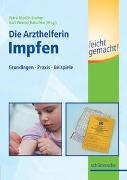 Cover-Bild zu Die Medizinische Fachangestellte - Impfen leicht gemacht! von Stolten, Petra N (Hrsg.)