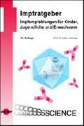 Cover-Bild zu Impfratgeber - Impfempfehlungen für Kinder, Jugendliche und Erwachsene von Heininger, Ulrich (Hrsg.)