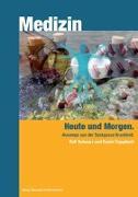 Cover-Bild zu Medizin - Heute und Morgen von Schwarz Rolf