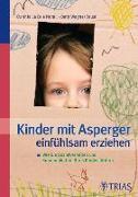 Cover-Bild zu Kinder mit Asperger einfühlsam erziehen von La Brie Norall, Cynthia
