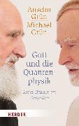 Cover-Bild zu Gott und die Quantenphysik von Grün, Anselm