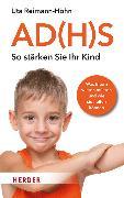 Cover-Bild zu AD(H)S - So stärken Sie Ihr Kind von Reimann-Höhn, Uta