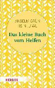 Cover-Bild zu Das kleine Buch vom Helfen von Grün, Anselm