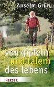 Cover-Bild zu Von Gipfeln und Tälern des Lebens von Grün, Anselm
