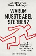Cover-Bild zu Warum musste Abel sterben von Grün, Anselm