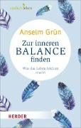 Cover-Bild zu Zur inneren Balance finden von Grün, Anselm