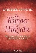 Cover-Bild zu Das Wunder der Hingabe von Schache, Ruediger