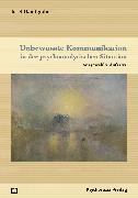 Cover-Bild zu Unbewusste Kommunikation in der psychoanalytischen Situation (eBook) von Dantlgraber, Josef
