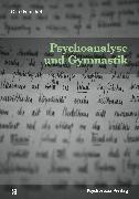 Cover-Bild zu Psychoanalyse und Gymnastik (eBook) von Fenichel, Otto