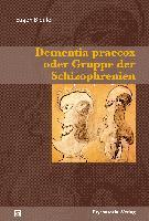 Cover-Bild zu Dementia praecox oder Gruppe der Schizophrenien von Bleuler, Eugen