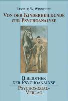 Cover-Bild zu Von der Kinderheilkunde zur Psychoanalyse von Winnicott, Donald W.