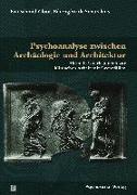 Cover-Bild zu Psychoanalyse zwischen Archäologie und Architektur von Schmid-Gloor, Eva