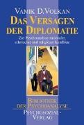 Cover-Bild zu Das Versagen der Diplomatie von Volkan, Vamik D.