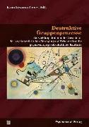Cover-Bild zu Destruktive Gruppenprozesse (eBook) von Zienert-Eilts, Karin