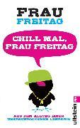 Cover-Bild zu Chill mal, Frau Freitag (eBook) von Freitag, Frau