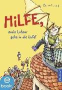 Cover-Bild zu Hilfe, mein Lehrer geht in die Luft (eBook) von Ludwig, Sabine