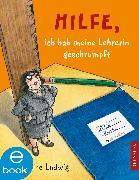 Cover-Bild zu Hilfe, ich hab meine Lehrerin geschrumpft (eBook) von Ludwig, Sabine