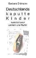 Cover-Bild zu Deutschlands kaputte Kinder (eBook) von Erdmann, Barbara