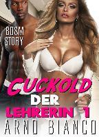 Cover-Bild zu Cuckold der Lehrerin 1 (eBook) von Bianco, Arno